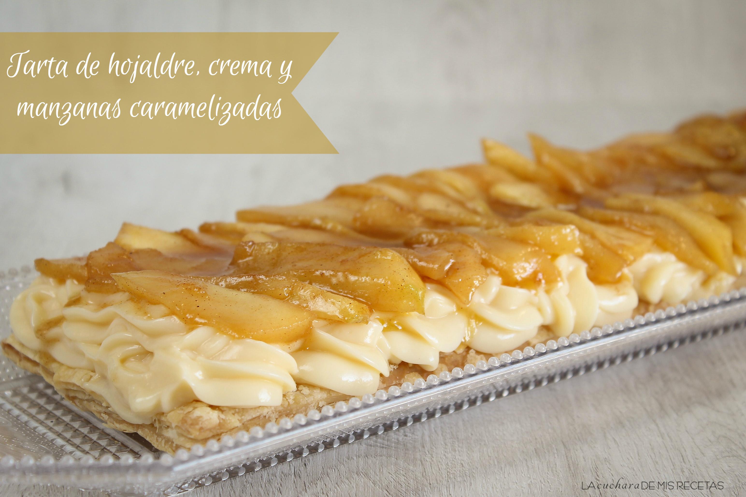 Tarta de hojaldre, crema y manzanas caramelizadas | La cuchara de mis recetas